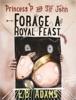 Princess P and Sir John Forage a Royal Feast