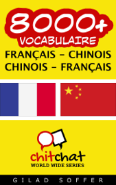 8000+ Français - Chinois Chinois - Français Vocabulaire