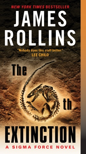 James Rollins - The 6th Extinction