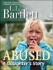 Abused A Daughter's Story