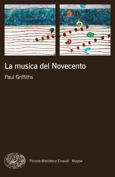 La musica del Novecento di Paul Griffiths