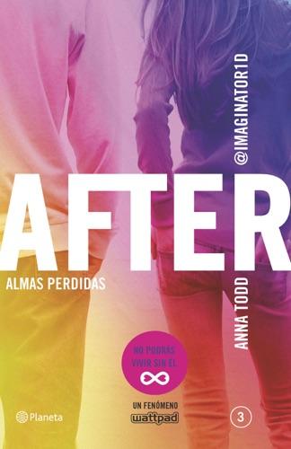 Anna Todd - After. Almas perdidas (Serie After 3)