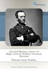 Life And Military Career Of Major-General William Tecumseh Sherman