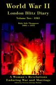 World War II London Blitz Diary, Volume Two, 1941