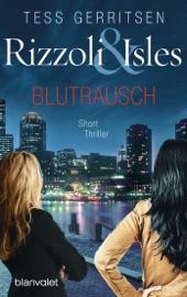 Rizzoli & Isles - Blutrausch - Tess Gerritsen by  Tess Gerritsen PDF Download