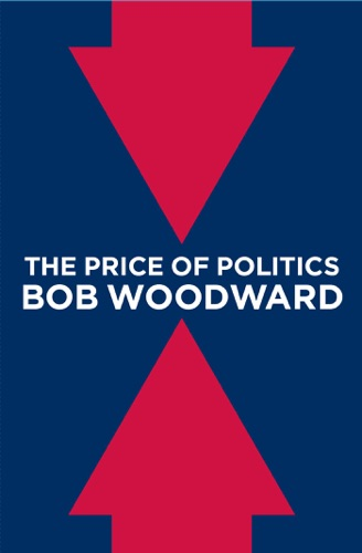 Bob Woodward - The Price of Politics