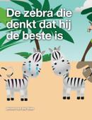 De zebra die denkt dat hij de beste is
