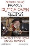 Grandpa Johns Famous Dutch Oven Recipes