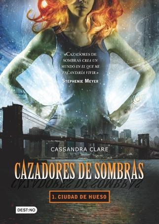 Cazadores de sombras 1. Ciudad de hueso (Edición mexicana) PDF Download