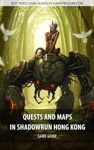 Quests And Maps In Shadowrun Hong Kong
