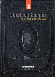 SHERLOCK HOLMES: THE LAST GOLD COLLECTION
