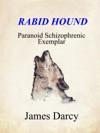 Rabid Hound Paranoid Schizophrenic Exemplar