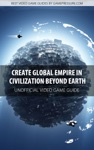 Create Global Empire In Civilization Beyond Earth