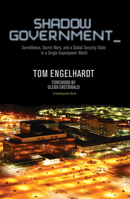 Shadow Government - Tom Engelhardt book
