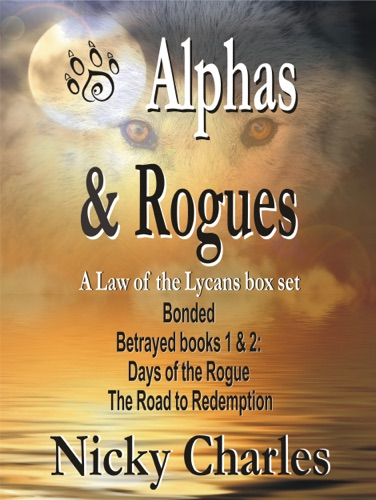 Nicky Charles - Alphas and Rogues: a Law of the Lycans Box Set
