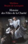 Histoire Des Filles De La Charit XVIIe-XVIIIe Sicles
