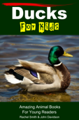 Ducks For Kids: Amazing Animal Books For Young Readers
