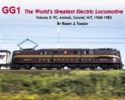 GG1: The World's Greatest Electric Locomotive