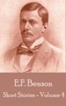 The Short Stories Of E F Benson - Volume 4
