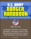 US Army Ranger Handbook SH 21-76 - Leadership Operations Fire Support Demolitions Movement Patrols Drills Mountaineering Machine Gun Convoy Urban Operations Survival Aviation