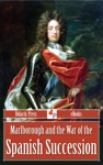 Marlborough And The War Of The Spanish Succession Illustrated