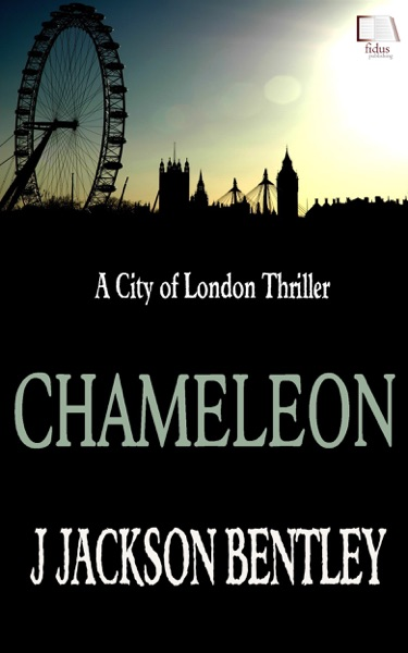 Chameleon: A City of London Thriller