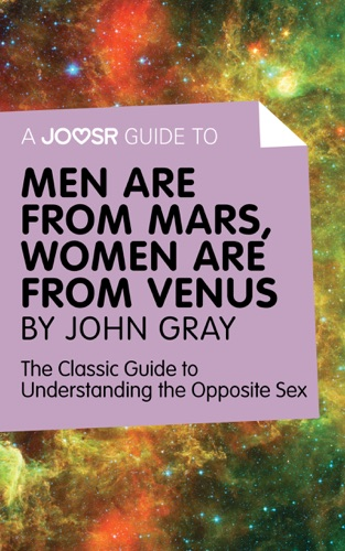 Joosr - A Joosr Guide to... Men are from Mars, Women are from Venus by John Gray