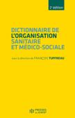 Dictionnaire de l'organisation sanitaire et médico-sociale - 2e édition