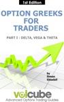 Option Greeks For Traders  Part I  Delta Vega  Theta