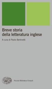 Breve storia della letteratura inglese da Paolo Bertinetti, Rosanna Camerlingo & Silvia Albertazzi