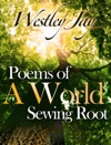 Poems Of A World Sewing Root