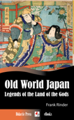 Old World Japan - Legends of the Land of the Gods (Illustrated by T.H. Robinson)