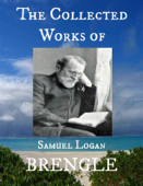 The Collected Works of Samuel Logan Brengle