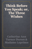 Catherine Ann Turner Dorset & Madame Leprince de Beaumont - Think Before You Speak; or, The Three Wishes artwork