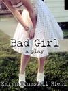 Bad Girl A Play