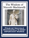 The Wisdom Of Niccol Machiavelli