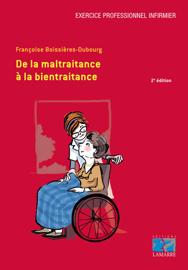De la maltraitance à la bientraitance 2e édition - Editions Lamarre