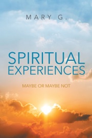 Spiritual Experiences Maybe Or Maybe Not