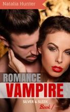 Vampire Romance: Silver and Sleek: Secret Blood Gate World Series (Paranormal Vampire New Adult Contemporary Romance)
