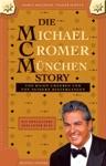 DIE MICHAEL CROMER MNCHEN STORY Die MCM Story