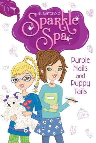 Purple Nails and Puppy Tails - Jill Santopolo - Jill Santopolo