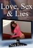 Love, Sex & Lies