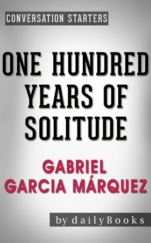 Daily Books - Conversation Starters for One Hundred Years of Solitude: A Novel by Gabriel Garcia Márquez