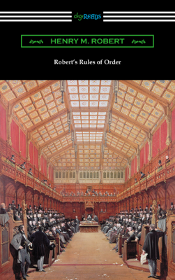 Robert's Rules of Order (Revised for Deliberative Assemblies) - Henry M. Robert book