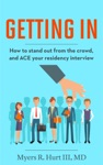 Getting In How To Stand Out From The Crowd And ACE Your Residency Interview