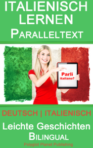 Italienisch Lernen - Paralleltext - Leichte Geschichten (Deutsch - Italienisch) Bilingual Buch-Cover