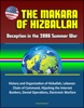 The Makara Of Hizballah: Deception In The 2006 Summer War - History And Organization Of Hizballah, Lebanon, Chain Of Command, Hijacking The Internet, Bunkers, Denial Operations, Electronic Warfare