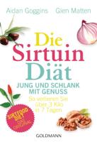 Aidan Goggins & Glen Matten - Die Sirtuin-Diät - Jung und schlank mit Genuss artwork