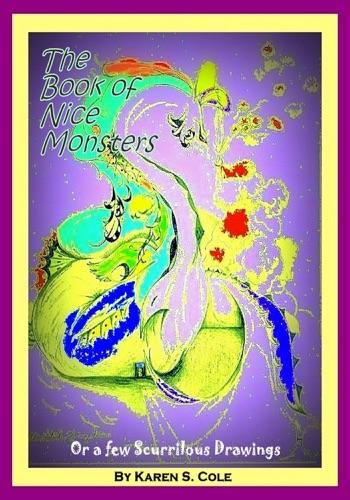 Karen S. Cole - The Book of Nice Monsters
