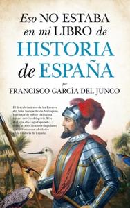 Eso no estaba en mi libro de Historia de España Book Cover